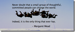 small-groups-of-people-change-the-world