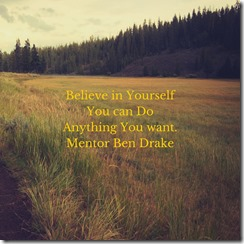 Believe in YourselfYou can DoAnything You want.